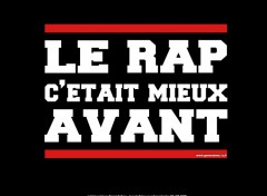 Wallpapers Music Le Rap c'était mieux avant