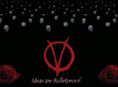 Fonds d'écran Cinéma V pour Vendetta : Ideas are bulletproof