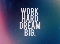 Digital Art Work Hard Dream Big