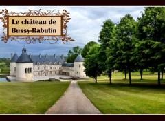 Voyages : Europe Le château de Bussy-Rabutin, en Côte d'Or