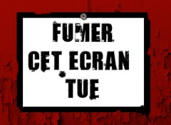Wallpapers Humor Fumer cet ecran tue
