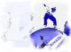 Fonds d'écran Sports - Loisirs snow is life