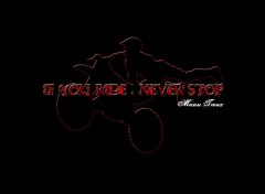 Wallpapers Motorbikes If you ride never stop