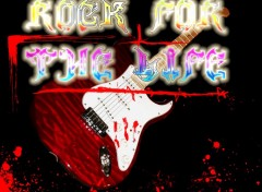 Fonds d'écran Musique Rock for the life