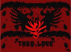 Fonds d'écran Art - Numérique Thug love