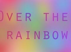 Art - Numérique Over The Rainbow