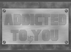 Digital Art Addicted to you