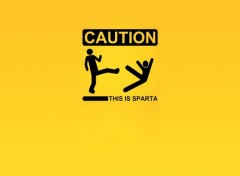 Humor Caution This Is Sparta