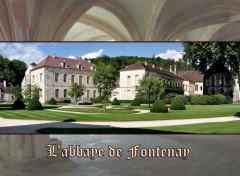 Trips : Europ L'abbaye de Fontenay, en Côte d'Or